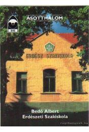 Ásotthalom - Bedő Albert Erdészeti Szakiskola - Régikönyvek