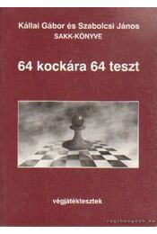 64 kockára 64 teszt - Kállai Gábor-Szabolcsi János - Régikönyvek