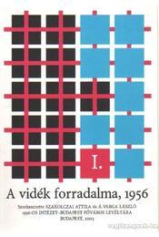 A vidék forradalma, 1956 I-II. - Á. Varga László, Szakolczai Attila - Régikönyvek