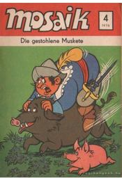 Die gestohlene Muskete - Mosaik 1976/4 - Régikönyvek