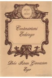 Centenáriumi Évkönyv 1890-1990 - Dobó István Gimnázium, Eger - Több szerkesztő - Régikönyvek