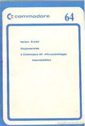Alapismeretek a Commodore-64 mikroszámítógép használatához - Halász Árpád - Régikönyvek