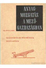 Szántóföldi termények mozgatása - Knoll Imre dr. - Régikönyvek