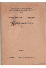 Vízépítkezési szerkezetek II. - Dr. Vaskó László, Bándy Iván dr. - Régikönyvek
