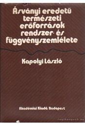 Ásványi eredetű természeti erőforrások rendszer- és függvényszemlélete - Kapolyi László - Régikönyvek