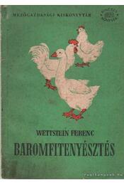 Baromfitenyésztés - Wettstein Ferenc - Régikönyvek