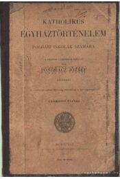 Katholikus egyháztörténelem - Pongrácz József - Régikönyvek