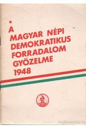 A Magyar Népi Demokratikus Forradalom győzelme 1948 - Vida István, Strassenreiter Erzsébet - Régikönyvek