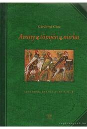 Arany, tömjén, mirha - Gárdonyi Géza - Régikönyvek