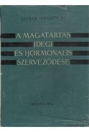 A magatartás idegi és hormonalis szerveződése - Lissák-Endrőczi - Régikönyvek