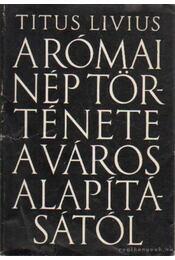 A római nép története a városalapításától 6. - Titus Livius - Régikönyvek