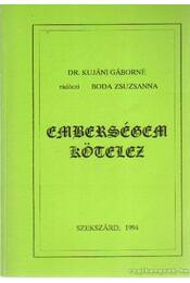 Emberségem kötelez - Kujáni Gáborné dr., Rádóczi Boda Zsuzsanna - Régikönyvek