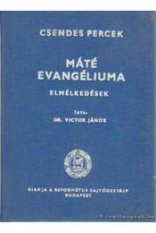 Máté evangéliuma - Victor János dr. - Régikönyvek