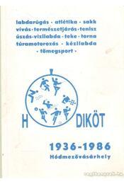 Hódiköt 1936-1986 Hódmezővásárhely - Ocsovszky László - Régikönyvek
