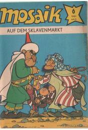 Auf dem sklavenmarkt - Mosaik 1981/6 - Régikönyvek