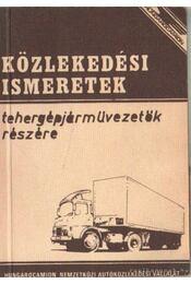 Közlekedési ismeretek tehergépjárművezetők részére - Koltai Sándor - Régikönyvek