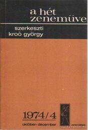 A hét zeneműve 1974/4 október-december - Kroó György - Régikönyvek