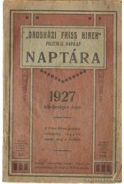 Orosházi Friss Hirek Naptára 1927 - Régikönyvek