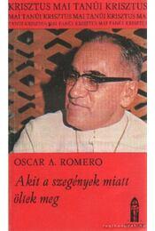 Akit a szegények miatt öltek meg - Romero, Oscar A. - Régikönyvek