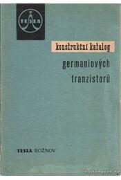 Konstrukcni katalog germaniovych tranzistoru - Régikönyvek