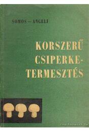Korszerű csiperketermesztés - Angeli Lambert, Simon András - Régikönyvek