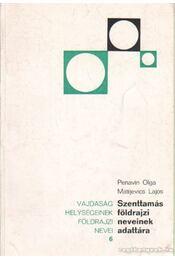 Szenttamás földrajzi neveinek adattára - Penavin Olga - Matijevics Lajos - Régikönyvek