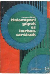 Malomipari gépek és karbantartásuk - József Farkas - Régikönyvek