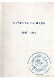 10 éves az iskolák 1983-1993 - Több szerző - Régikönyvek