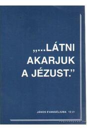 ...Látni akarjuk a Jézust - Trausch Liza - Régikönyvek