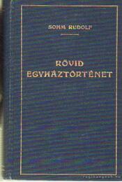 Rövid egyháztörténet - Sohm Rudolf - Régikönyvek