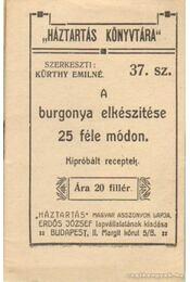 A burgonya elkészítése 25 féle módon - Kürthy Emilné (szerk.) - Régikönyvek