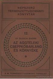 Az aggteleki cseppkőbarlang és környéke - Dudich Endre - Régikönyvek