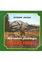 Az a medvés, pisztrángos csodás Erdély - Kászoni Zoltán - Régikönyvek