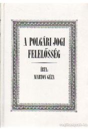 Polgári jogi felelősség - Dr. Marton Géza - Régikönyvek