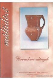 Bronzkori edények - Kozma Erzsébet - Régikönyvek