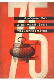 A hetvenötéves transzformátor - Vajda Pál - Régikönyvek