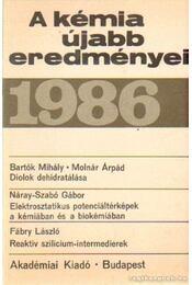 A kémia újabb eredményei 1986. - Csákvári Béla - Régikönyvek