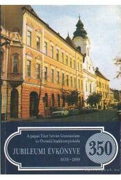 A pápai Türr István Gimnázium és Óvónői Szakközépiskola Jubileumi Évkönyve 1638-1988 - Heiter László - Régikönyvek