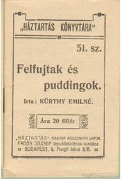Felfujtak és puddingok - Kürthy Emilné (szerk.) - Régikönyvek