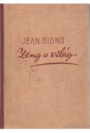 Zeng a világ - Giono, Jean - Régikönyvek