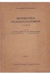 Matematikai feladatgyűjtemény I-II. kötet - Dr. Szász Gábor, Dr. Szendrei János - Régikönyvek