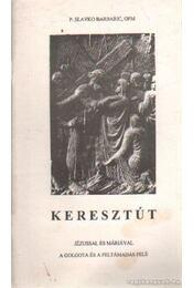 Keresztút - Barbaric, P. Slavko - Régikönyvek