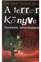 A terror könyve - Végh József, Selmeczi Balázs - Régikönyvek