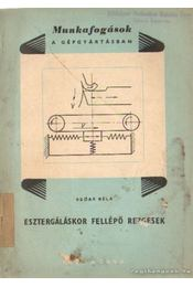 Esztergáláskor fellépő rezgések - Szőke Béla - Régikönyvek