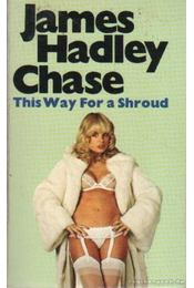 This Way For a Shroud - James Hadley Chase - Régikönyvek