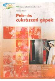 Pék- és cukrászati gépek - Tasnádi Endre - Régikönyvek