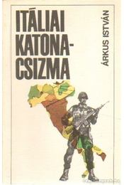 Itáliai katonacsizma - Árkus István - Régikönyvek