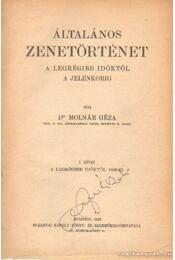 Általános zenetörténet I-II. kötet - Dr. Molnár Géza - Régikönyvek