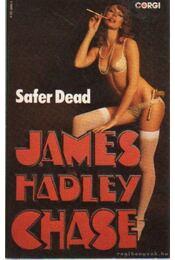 Safer Dead - James Hadley Chase - Régikönyvek