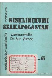 Kisklinikumi szakápolástan - Sas Vilmos dr. - Régikönyvek